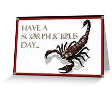 Have A Scorpi-Licious Day! Greeting Card