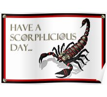 Have A Scorpi-Licious Day! Poster