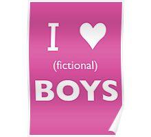 I love (fictional) boys Poster