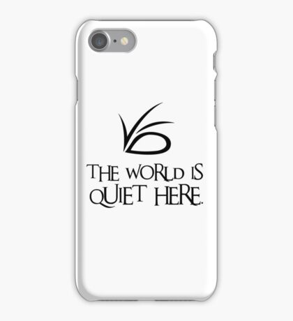 The World Is Quiet Here iPhone Case/Skin