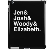 Jen & Josh & Woody & Elizabeth. (inverse) iPad Case/Skin