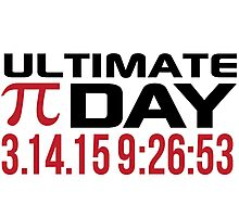 Pi Day 2015 'Ultimate Pi Day 3.14.15 9:26:53' Collector's Edition T-Shirt and Gifts Photographic Print