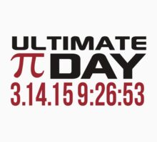 Pi Day 2015 'Ultimate Pi Day 3.14.15 9:26:53' Collector's Edition T-Shirt and Gifts T-Shirt