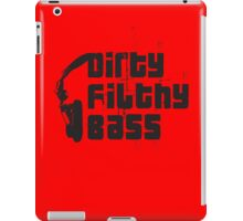 Dirty Filthy Bass iPad Case/Skin