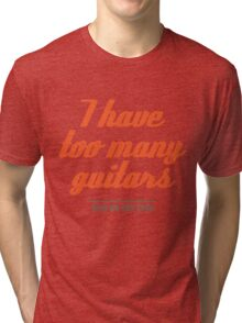 too many guitars Tri-blend T-Shirt