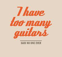 too many guitars T-Shirt