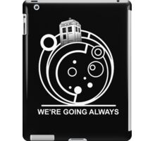we're going always #2 iPad Case/Skin