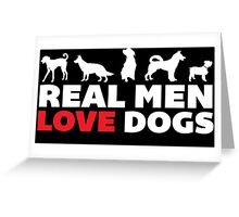 Real Men Love Dogs T-Shirt and Gift Ideas Greeting Card