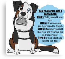 How To Interact With a Service Dog Canvas Print
