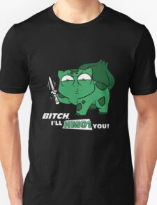 bitch i'll hm01 you T-Shirt