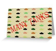 Many Tanks Greeting Card