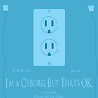 I'm A Cyborg, But That's Ok by Steve Womack