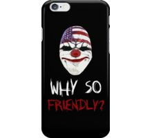 DayZ x PayDay x Batman: Why so friendly? - White Ink iPhone Case/Skin