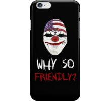 DayZ x PayDay x Batman: Why so friendly? - White Ink iPhone Case/Skin