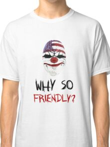 Why so friendly? - Black Ink Classic T-Shirt
