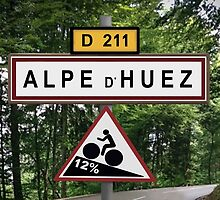 Alpe d'Huez Cycling Sign Tour de France Poster by movieshirtguy