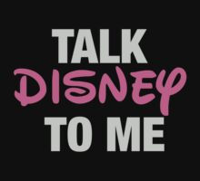 Talk Disney To Me  by sayers