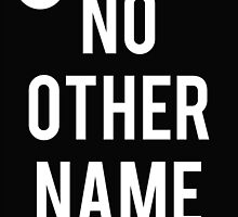 No Other Name- Hillsong  by cameronstow