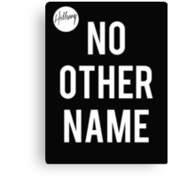 No Other Name- Hillsong  Canvas Print