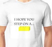 I Hope You Step On A . . .  Unisex T-Shirt