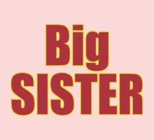 Big Sister Kids Clothing - T-Shirt by deanworld