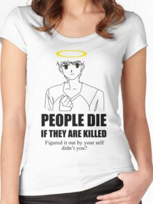 People Die if They are Killed! Figured it out Women's Fitted Scoop T-Shirt