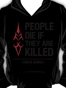 People Die if They are Killed!  T-Shirt