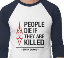 People Die if They are Killed!  Men's Baseball ¾ T-Shirt