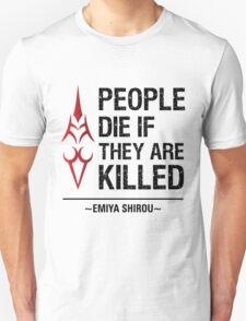 People Die if They are Killed!  Unisex T-Shirt
