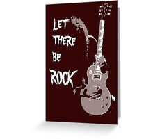 LET THERE BE ROCK T-SHIRT Greeting Card