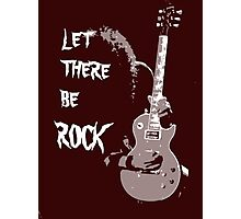 LET THERE BE ROCK T-SHIRT Photographic Print