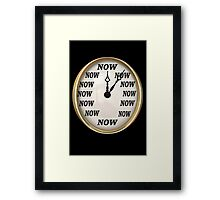 ✾◕‿◕✾NOW  IS THE TIME CLOCK PICTURE✾◕‿◕✾ Framed Print