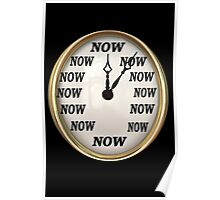 ✾◕‿◕✾NOW  IS THE TIME CLOCK PICTURE✾◕‿◕✾ Poster