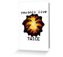 Aegis- You only live twice Greeting Card