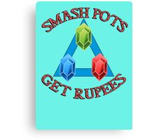 Smash Pots, Get Rupees - legend of Zelda Quote Canvas Print