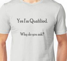 Quafilied (black writing) Unisex T-Shirt