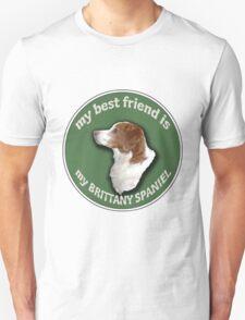 My Best Friend Is My Brittany Spaniel T-Shirt