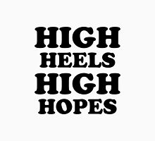 High Heels High Hopes Unisex T-Shirt