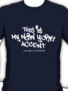 NY accent T-Shirt