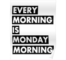Every Morning Poster