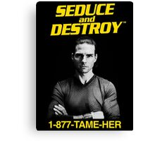 Magnolia - Seduce and Destroy - Tame Her! Canvas Print
