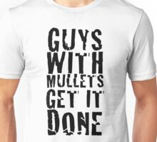 Guys With Mullets Get It Done T-Shirt Unisex T-Shirt