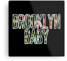 I'm a Brooklyn Baby Metal Print