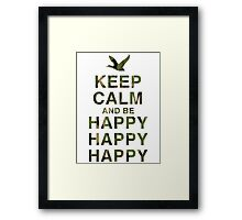Keep Calm and be Happy Happy Happy (Camo) Framed Print