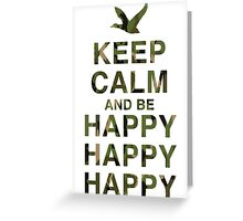 Keep Calm and be Happy Happy Happy (Camo) Greeting Card
