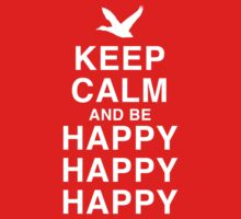 Keep Calm and be Happy Happy Happy Kids Tee