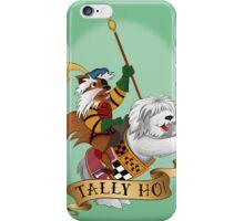 Tally Ho! iPhone Case/Skin