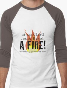 Oh good Lord Jesus, there's a fire! Ain't nobody got time for that... t-shirt Men's Baseball ¾ T-Shirt