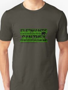 Elephants survived evolution can they survive mankind T-Shirt