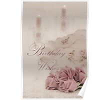 Birthday Wishes - Candles, Crystal And Roses Poster